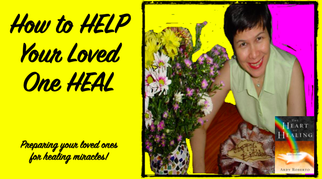 How to HELP your loved one heal — naturally and supernaturally